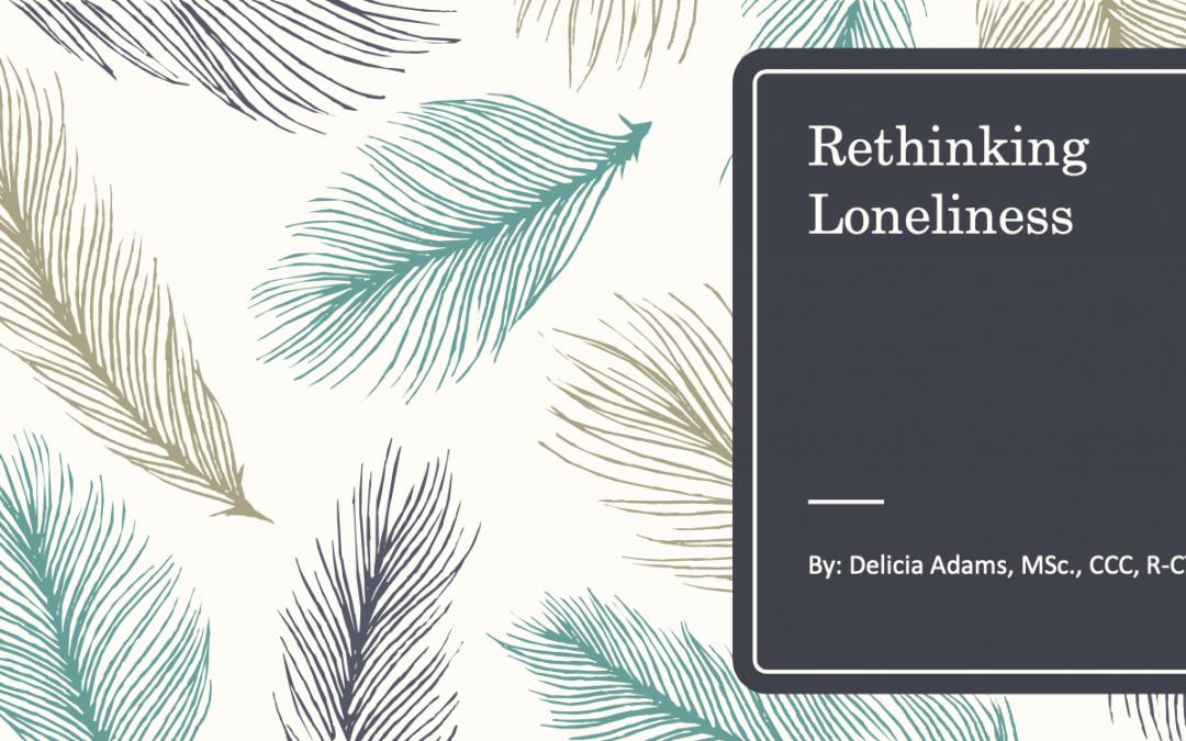 [SLIDES] Rethinking Loneliness – Delicia Adams